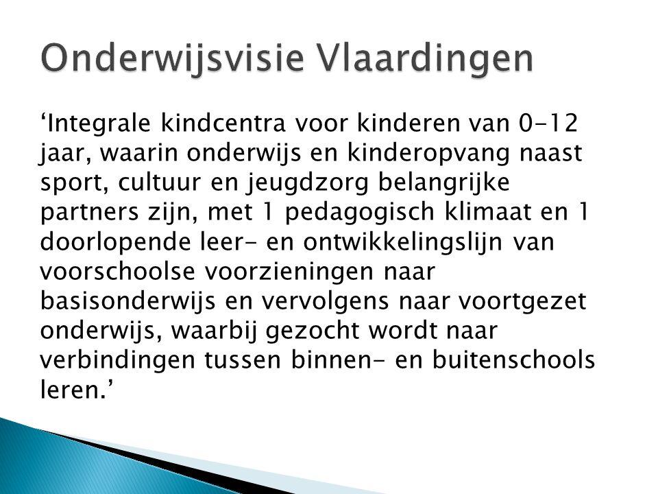 'Integrale kindcentra voor kinderen van 0-12 jaar, waarin onderwijs en kinderopvang naast sport, cultuur en jeugdzorg belangrijke partners zijn, met 1
