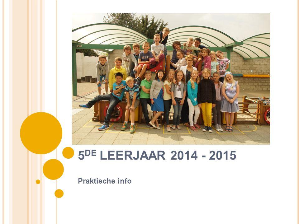 5 DE LEERJAAR 2014 - 2015 Praktische info