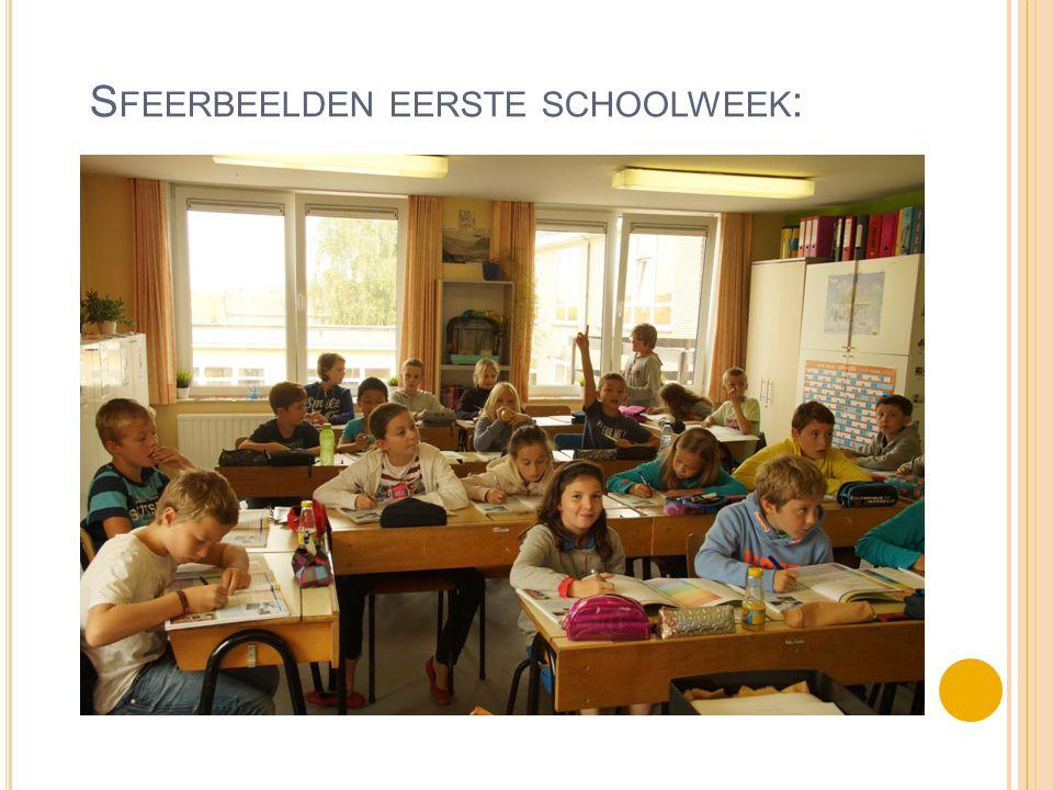 S FEERBEELDEN EERSTE SCHOOLWEEK :