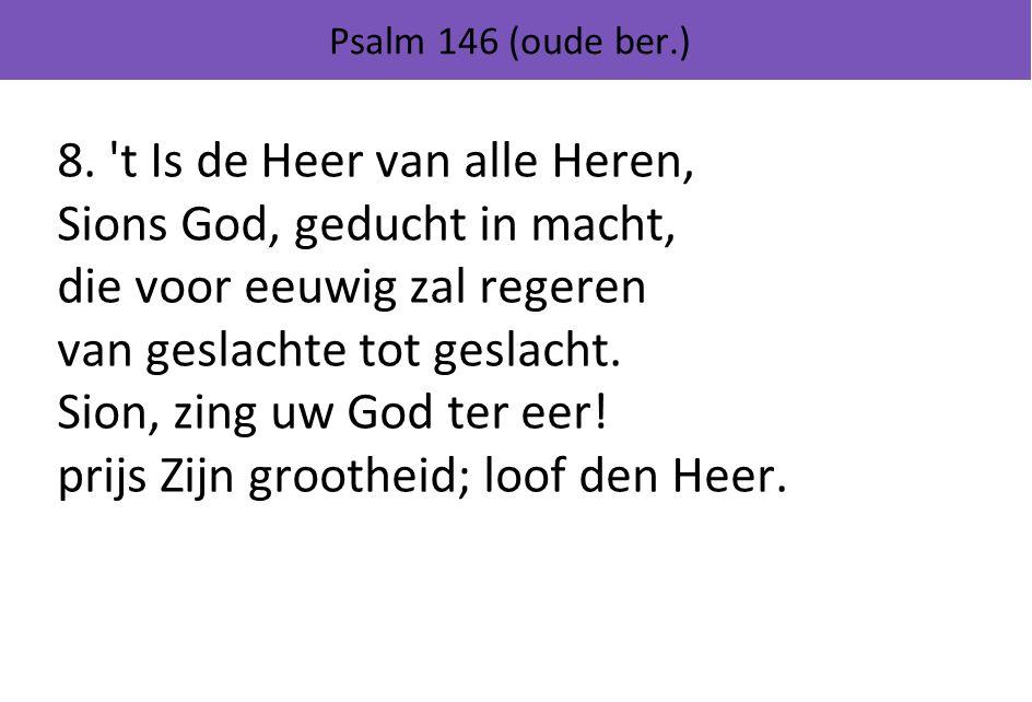 Psalm 146 (oude ber.) 8.