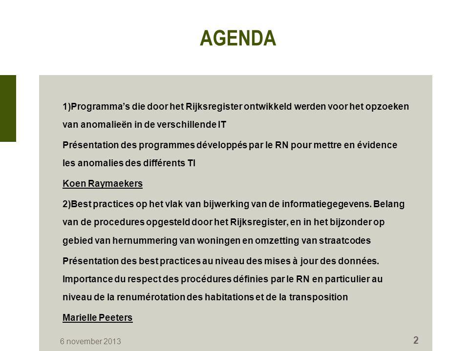 AGENDA 1)Programma's die door het Rijksregister ontwikkeld werden voor het opzoeken van anomalieën in de verschillende IT Présentation des programmes