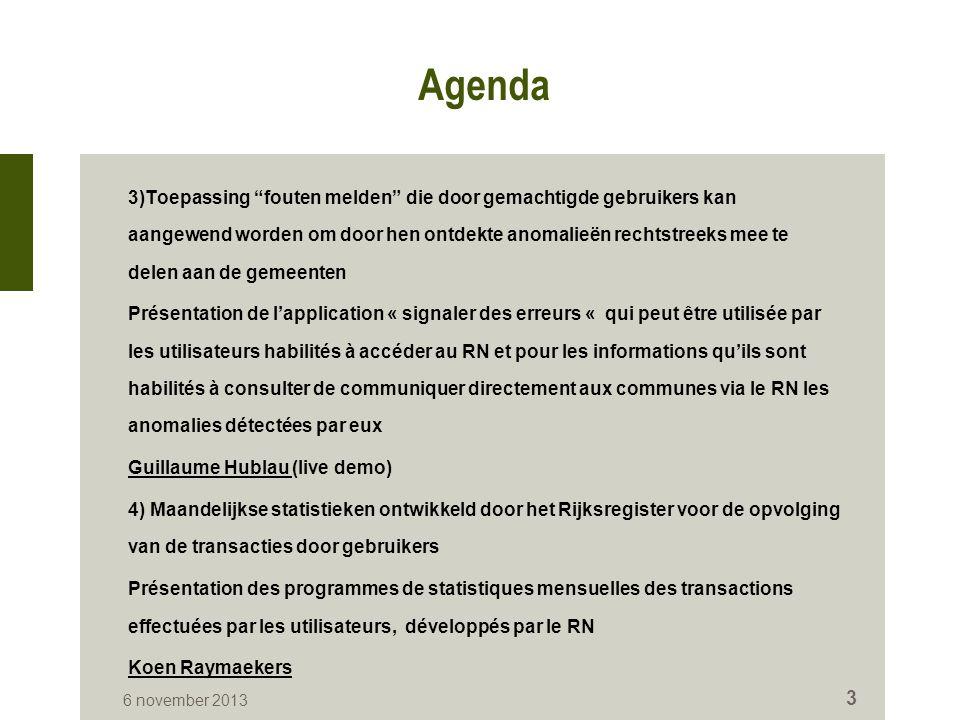 """Agenda 3)Toepassing """"fouten melden"""" die door gemachtigde gebruikers kan aangewend worden om door hen ontdekte anomalieën rechtstreeks mee te delen aan"""