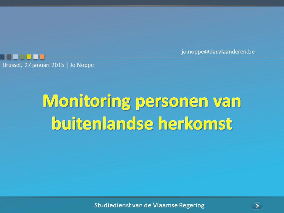 Studiedienst van de Vlaamse Regering Brussel, 27 januari 2015 | Jo Noppe jo.noppe@dar.vlaanderen.be