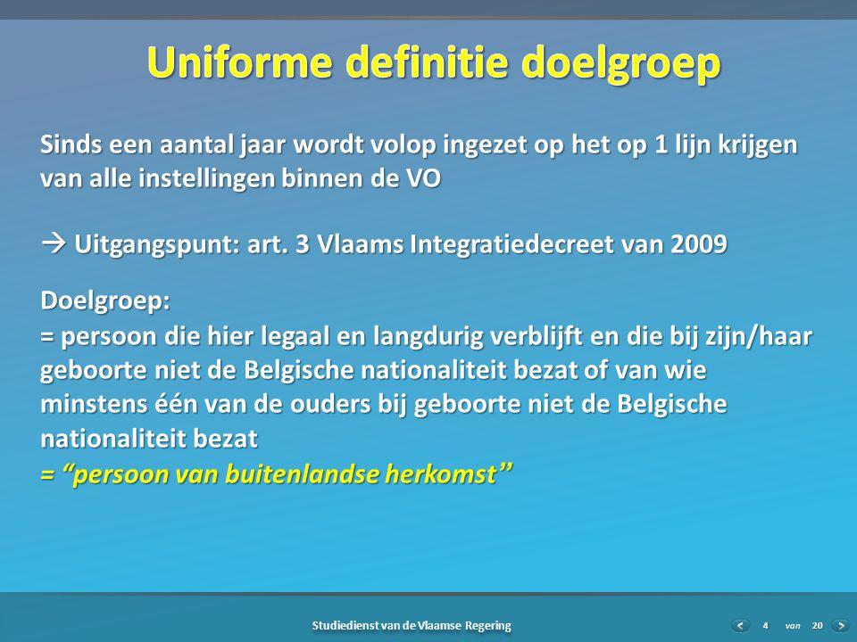 20 Studiedienst van de Vlaamse Regering van4 Sinds een aantal jaar wordt volop ingezet op het op 1 lijn krijgen van alle instellingen binnen de VO  Uitgangspunt: art.