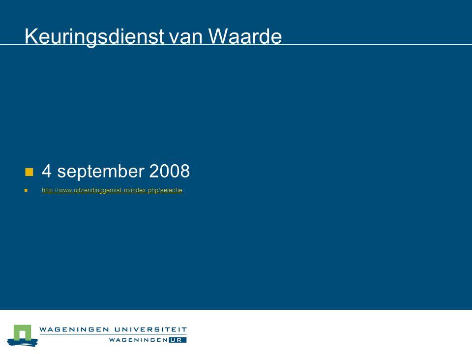 Keuringsdienst van Waarde 4 september 2008 http://www.uitzendinggemist.nl/index.php/selectie