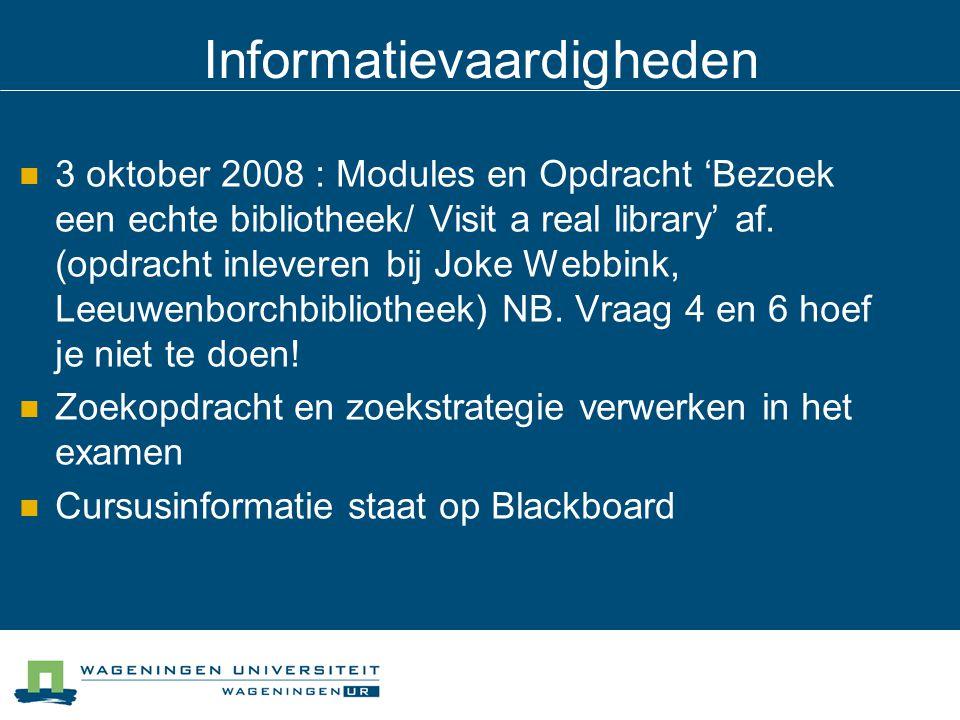 Informatievaardigheden 3 oktober 2008 : Modules en Opdracht 'Bezoek een echte bibliotheek/ Visit a real library' af.