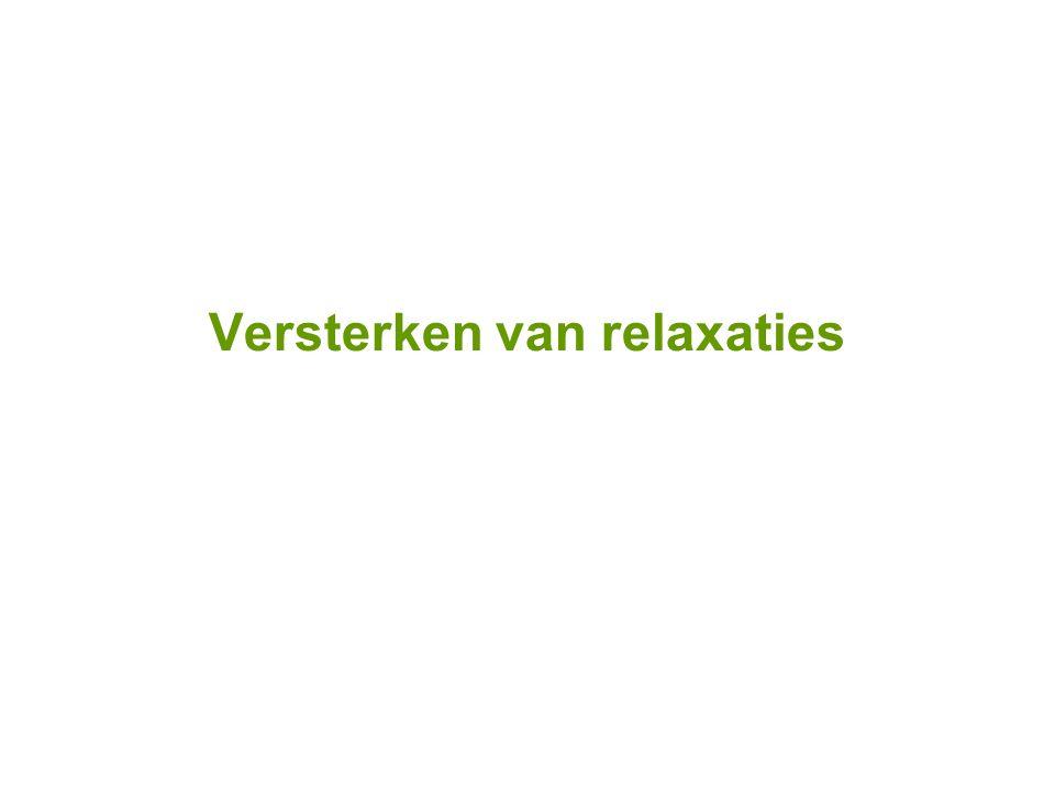 Versterken van relaxaties