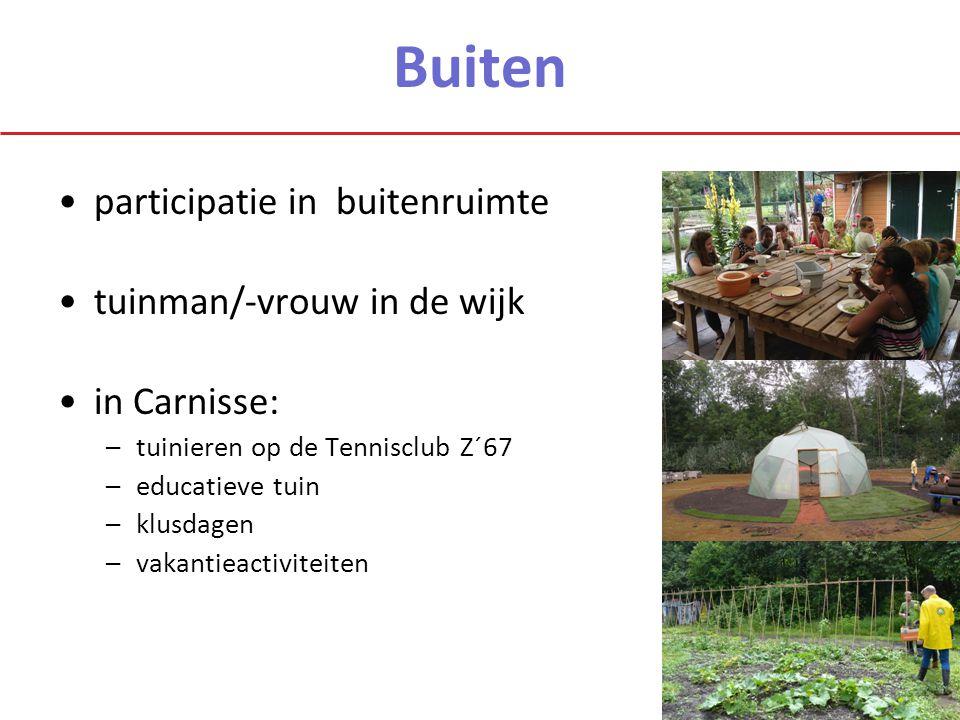 Buiten participatie in buitenruimte tuinman/-vrouw in de wijk in Carnisse: –tuinieren op de Tennisclub Z´67 –educatieve tuin –klusdagen –vakantieactiviteiten