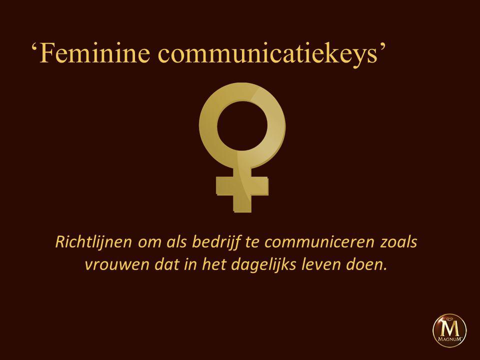 Richtlijnen om als bedrijf te communiceren zoals vrouwen dat in het dagelijks leven doen. 'Feminine communicatiekeys'