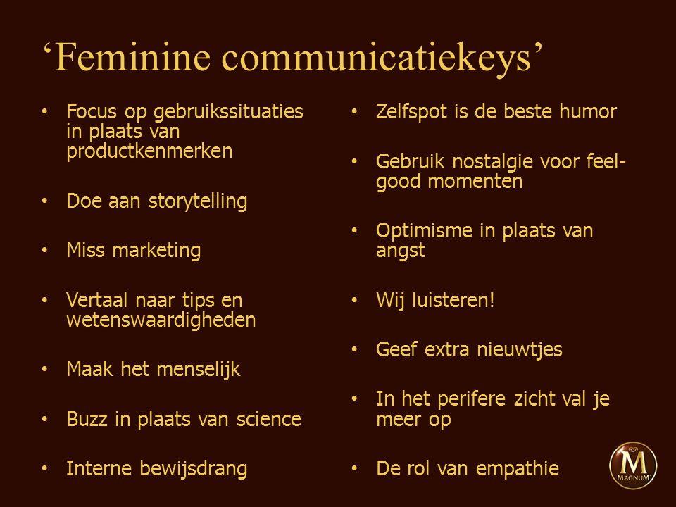 Focus op gebruikssituaties in plaats van productkenmerken Doe aan storytelling Miss marketing Vertaal naar tips en wetenswaardigheden Maak het menselijk Buzz in plaats van science Interne bewijsdrang Zelfspot is de beste humor Gebruik nostalgie voor feel- good momenten Optimisme in plaats van angst Wij luisteren.