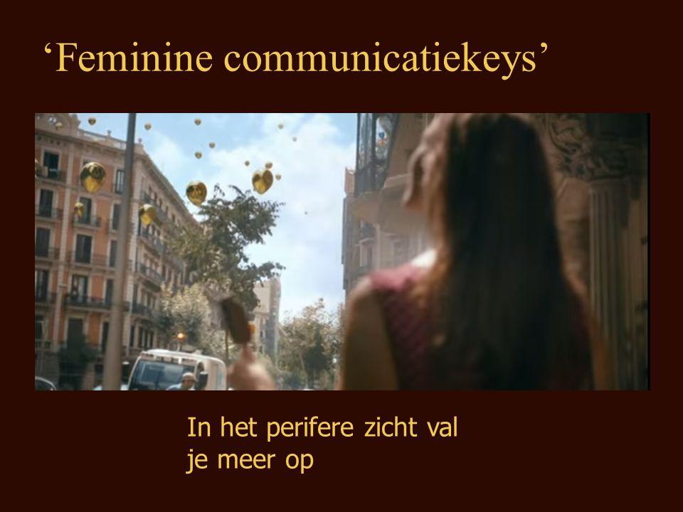 In het perifere zicht val je meer op 'Feminine communicatiekeys'