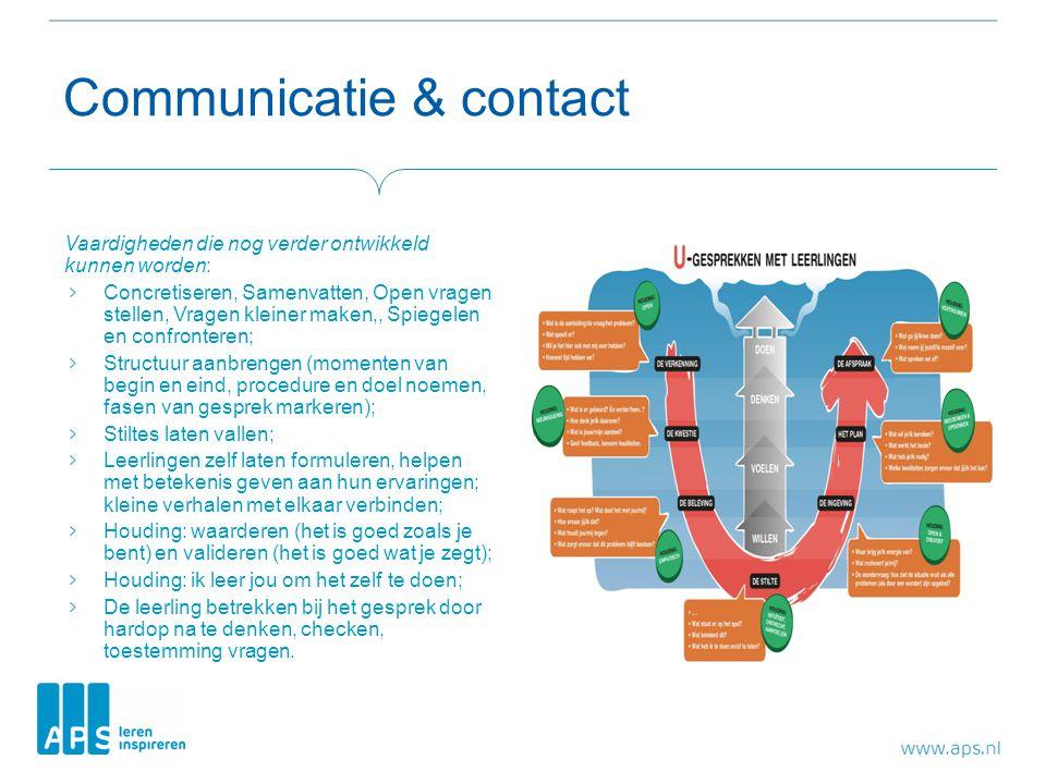 Communicatie & contact Vaardigheden die nog verder ontwikkeld kunnen worden: Concretiseren, Samenvatten, Open vragen stellen, Vragen kleiner maken,, S