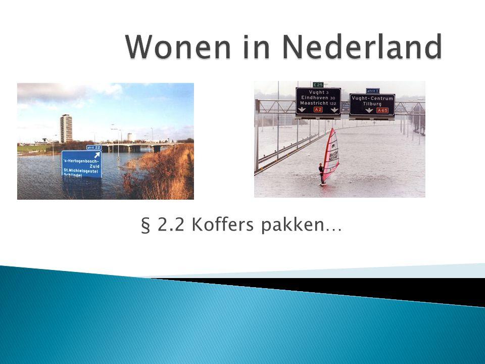  Gevoel van overwinning op strijd tegen het water in Nederland ◦ Dit denken is zwaar overschat!!.