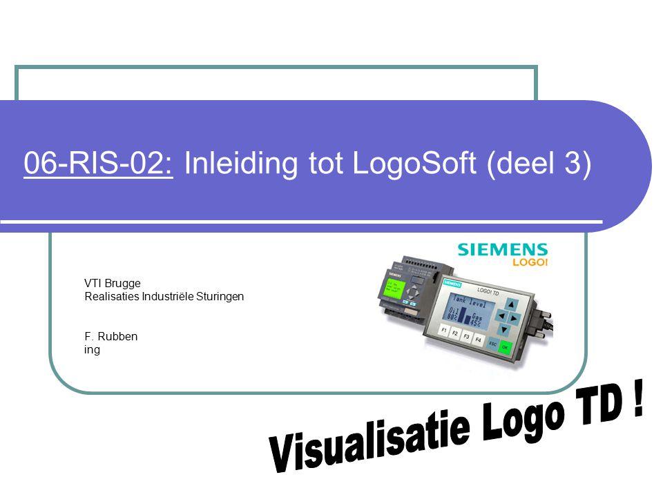 06-RIS-02: Inleiding tot LogoSoft (deel 3) VTI Brugge Realisaties Industriële Sturingen F. Rubben ing