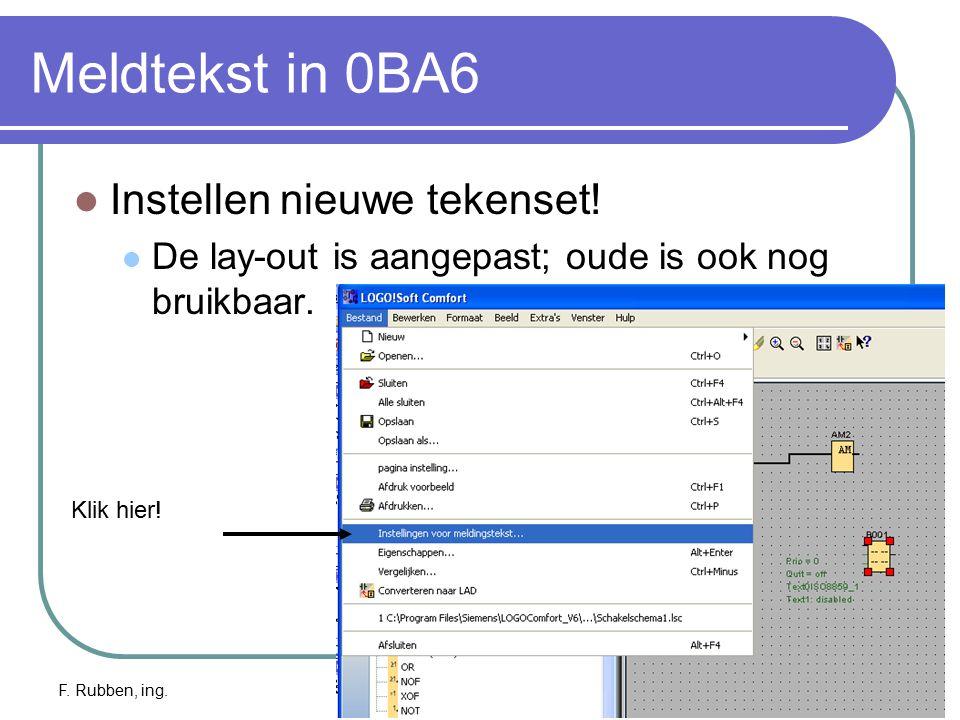 F. Rubben, ing.Logo TD: info4 Meldtekst in 0BA6 Instellen nieuwe tekenset! De lay-out is aangepast; oude is ook nog bruikbaar. Klik hier!