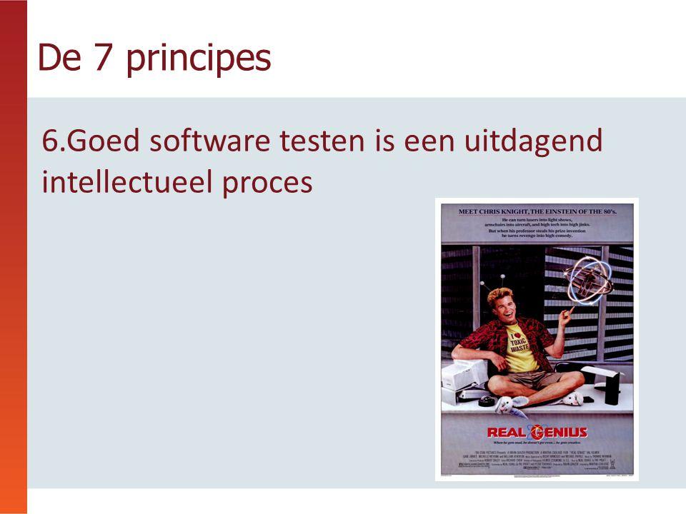 De 7 principes 7.Alleen door oordeelsvorming en vaardigheid, coöperatief uitgeoefend gedurende het gehele project, zijn wij in staat om de juiste dingen te doen op het juiste moment om onze producten effectief te testen.
