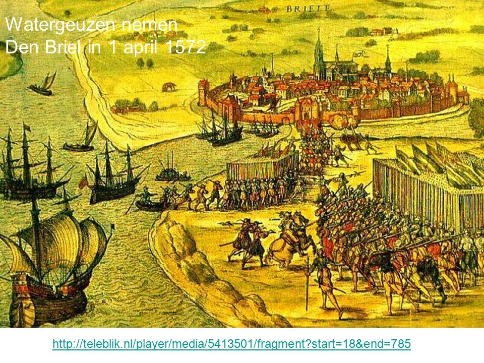 Watergeuzen nemen Den Briel in 1 april 1572 http://teleblik.nl/player/media/5413501/fragment?start=18&end=785