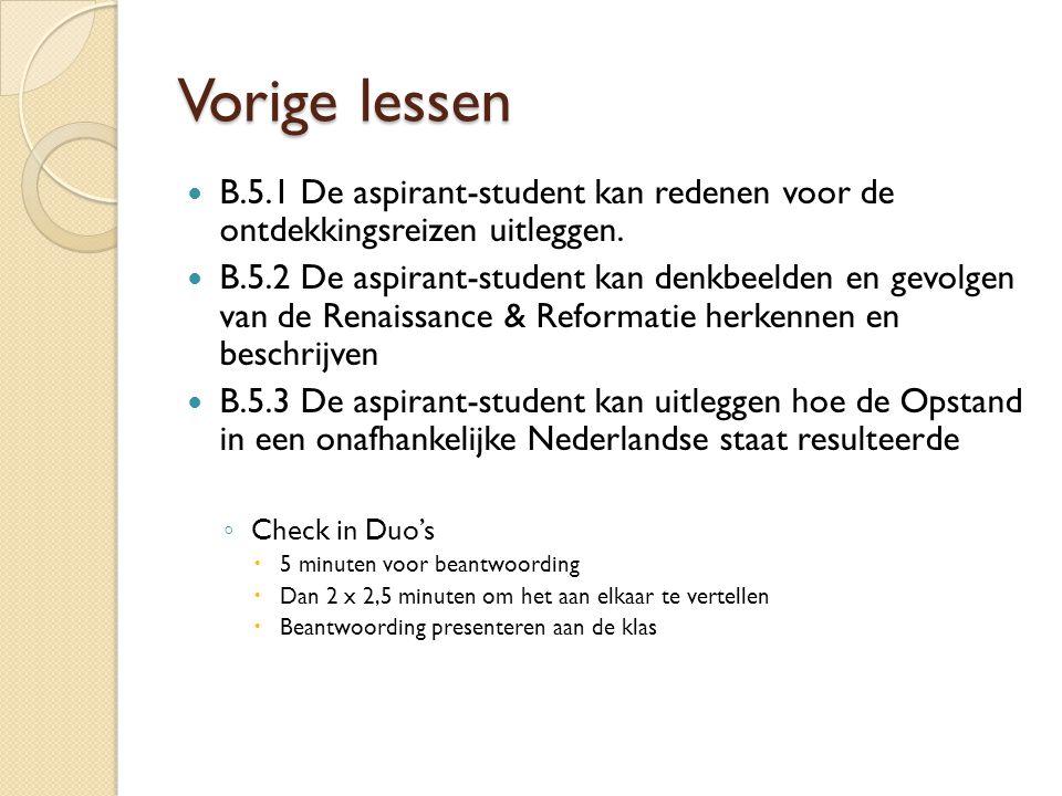 Vorige lessen B.5.1 De aspirant-student kan redenen voor de ontdekkingsreizen uitleggen.