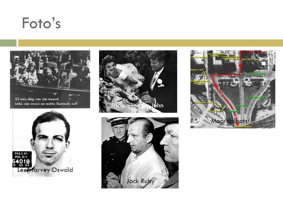 Foto's 22 mei, dag van zijn moord. Links: zijn vrouw en rechts: Kennedy zelf Lee Harvey Oswald Moordplaats Jacqueline en John Jack Ruby