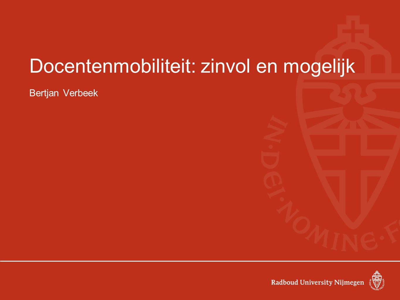 Docentenmobiliteit: zinvol en mogelijk Bertjan Verbeek