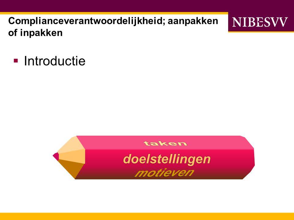  Introductie Complianceverantwoordelijkheid; aanpakken of inpakken doelstellingen