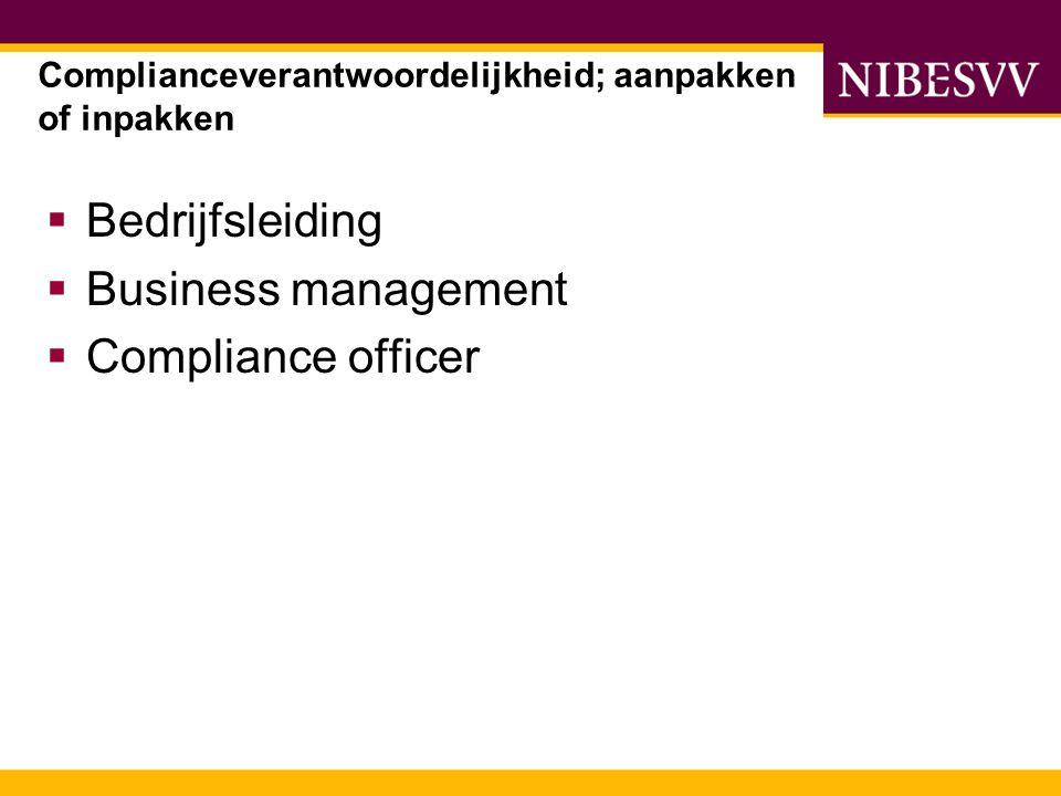  Stelling 1  'De compliance officer moet zichzelf overbodig maken'  Stelling 2  'Als consensus niet werkt, dan maar het vechtmodel' Complianceverantwoordelijkheid; aanpakken of inpakken