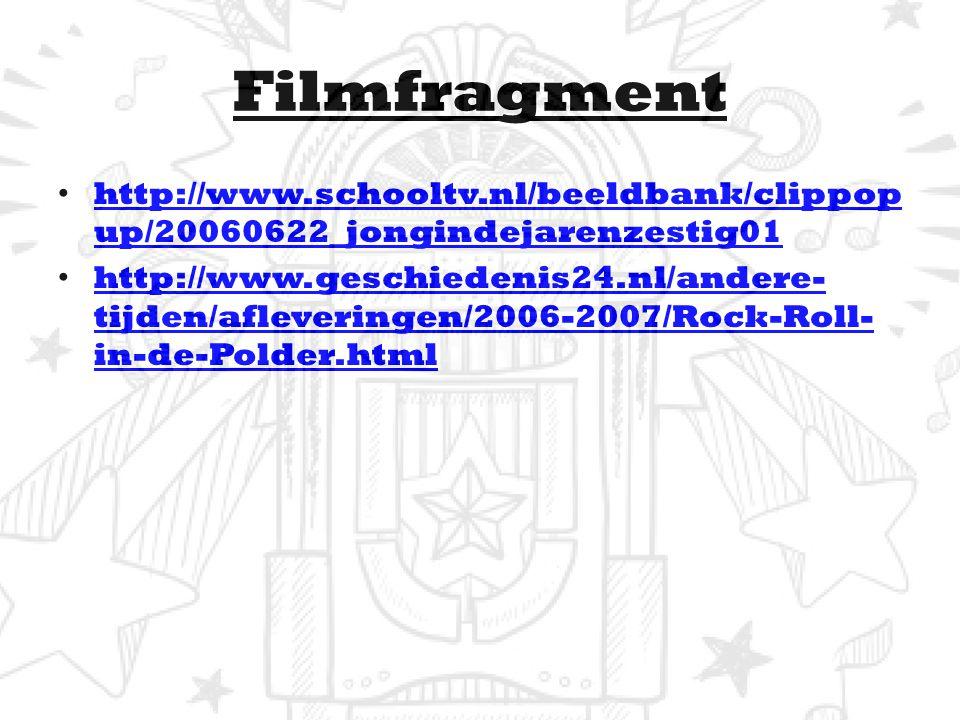 Filmfragment http://www.schooltv.nl/beeldbank/clippop up/20060622_jongindejarenzestig01 http://www.schooltv.nl/beeldbank/clippop up/20060622_jongindejarenzestig01 http://www.geschiedenis24.nl/andere- tijden/afleveringen/2006-2007/Rock-Roll- in-de-Polder.html http://www.geschiedenis24.nl/andere- tijden/afleveringen/2006-2007/Rock-Roll- in-de-Polder.html