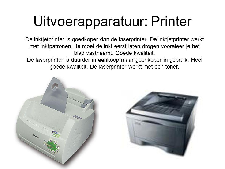 Uitvoerapparatuur: Printer De inktjetprinter is goedkoper dan de laserprinter. De inktjetprinter werkt met inktpatronen. Je moet de inkt eerst laten d