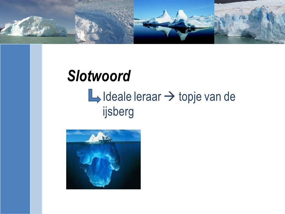 Slotwoord Ideale leraar  topje van de ijsberg