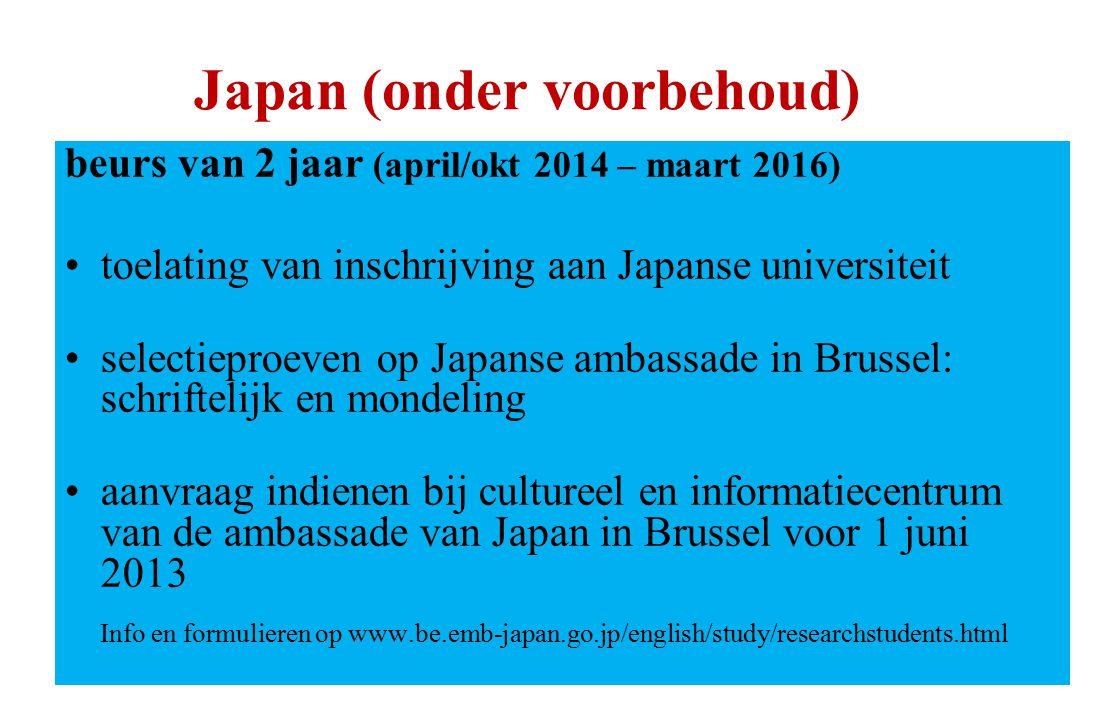 Japan (onder voorbehoud) beurs van 2 jaar (april/okt 2014 – maart 2016) toelating van inschrijving aan Japanse universiteit selectieproeven op Japanse