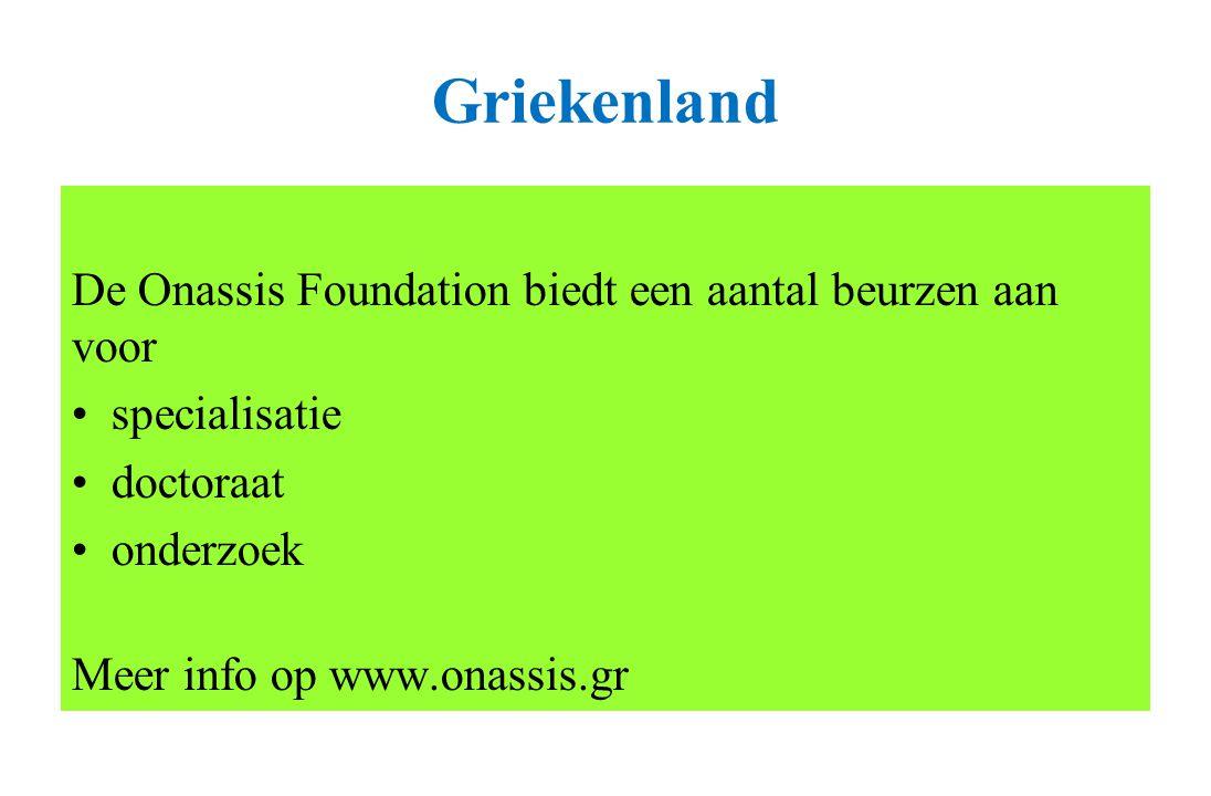 Griekenland De Onassis Foundation biedt een aantal beurzen aan voor specialisatie doctoraat onderzoek Meer info op www.onassis.gr