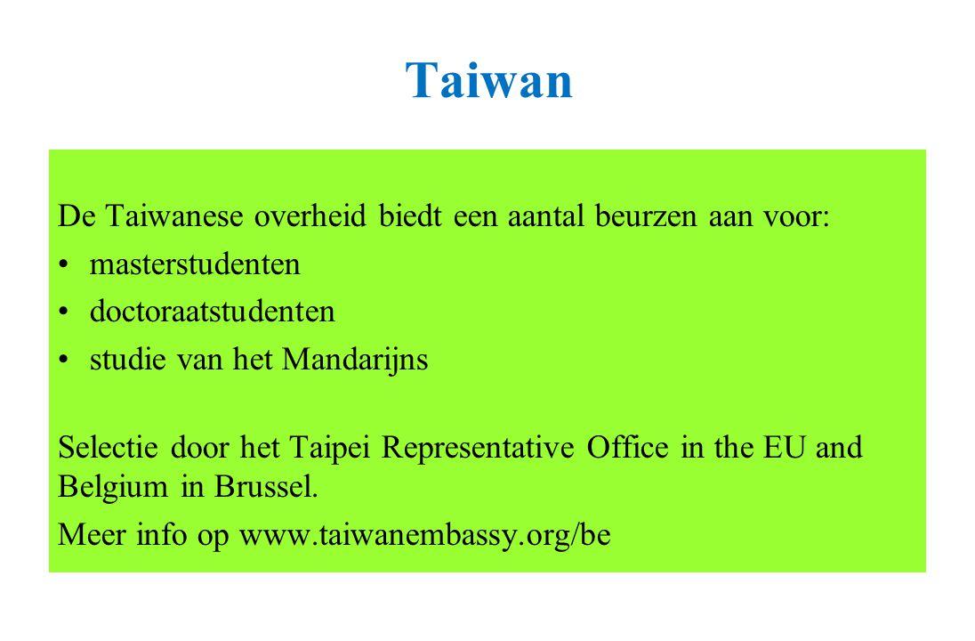 Taiwan De Taiwanese overheid biedt een aantal beurzen aan voor: masterstudenten doctoraatstudenten studie van het Mandarijns Selectie door het Taipei Representative Office in the EU and Belgium in Brussel.