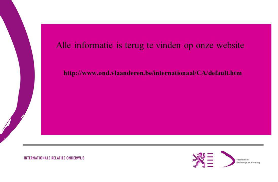 Alle informatie is terug te vinden op onze website http://www.ond.vlaanderen.be/internationaal/CA/default.htm