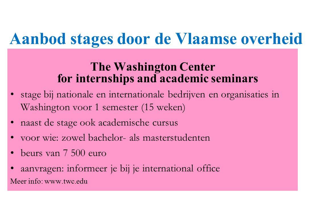 Aanbod stages door de Vlaamse overheid The Washington Center for internships and academic seminars stage bij nationale en internationale bedrijven en