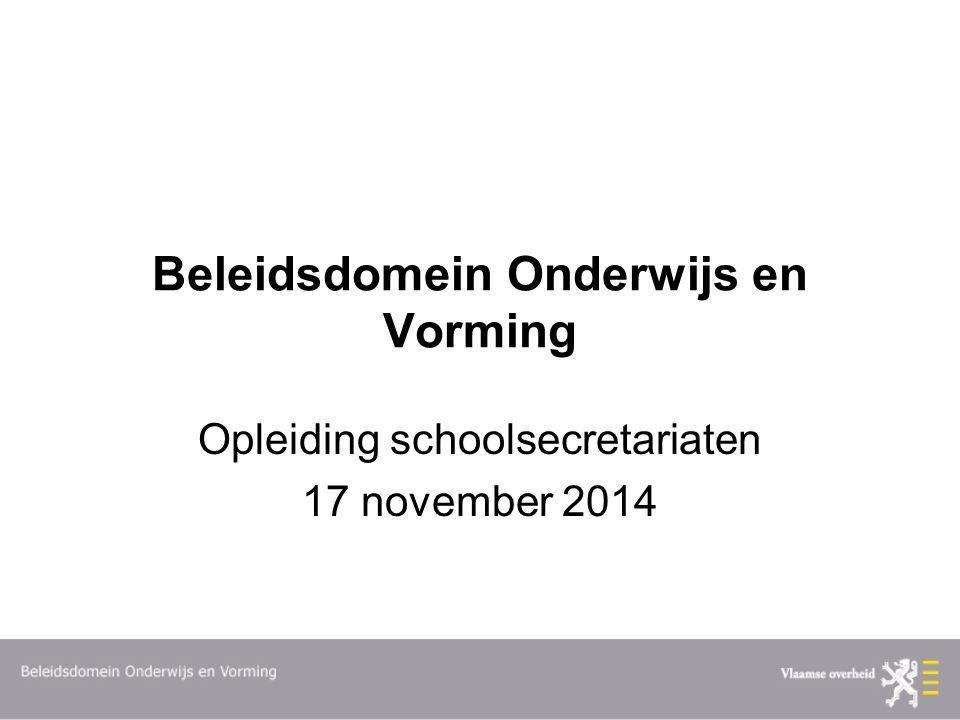 Beleidsdomein Onderwijs en Vorming Opleiding schoolsecretariaten 17 november 2014