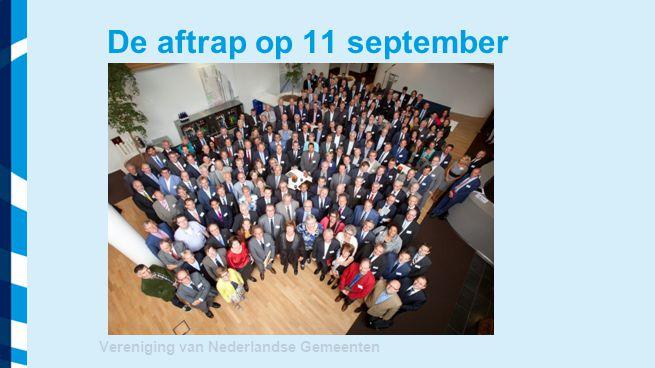 De aftrap op 11 september Vereniging van Nederlandse Gemeenten