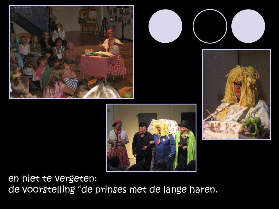 """en niet te vergeten: de voorstelling """"de prinses met de lange haren."""