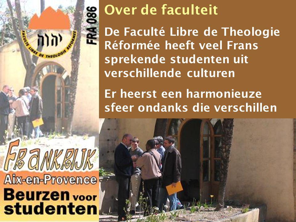 De Faculté Libre de Theologie Réformée heeft veel Frans sprekende studenten uit verschillende culturen Er heerst een harmonieuze sfeer ondanks die verschillen Over de faculteit