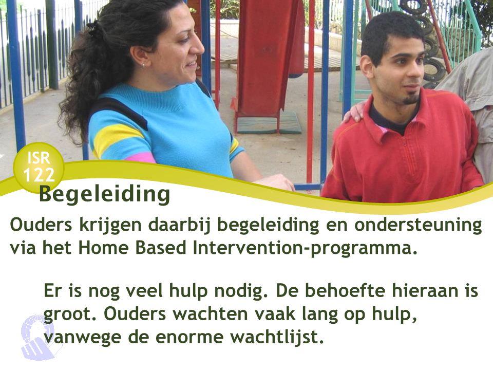 ISR 122 Begeleiding Ouders krijgen daarbij begeleiding en ondersteuning via het Home Based Intervention-programma.