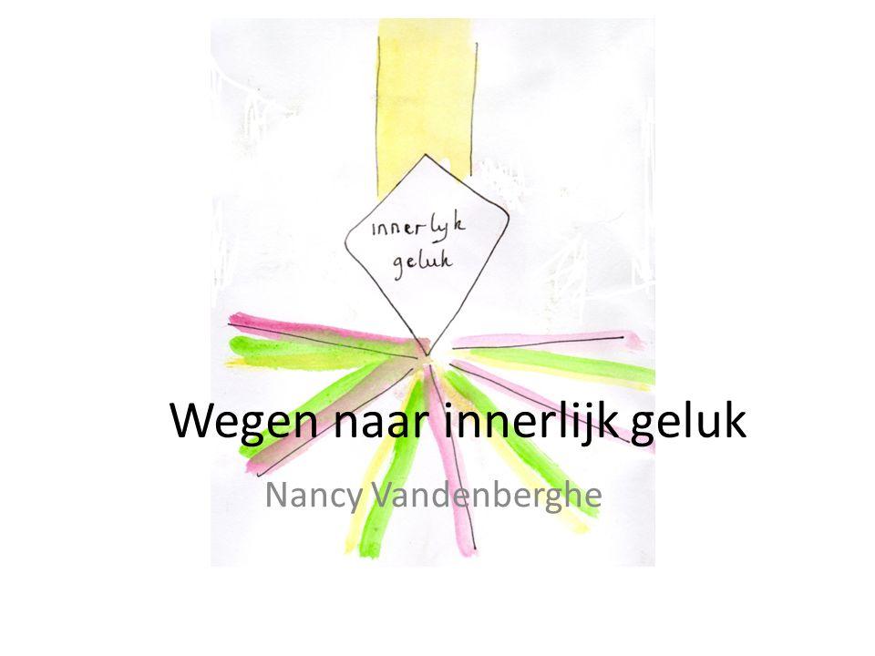 Wegen naar innerlijk geluk Nancy Vandenberghe