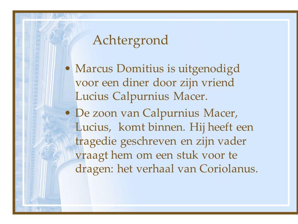 Achtergrond Marcus Domitius is uitgenodigd voor een diner door zijn vriend Lucius Calpurnius Macer. De zoon van Calpurnius Macer, Lucius, komt binnen.