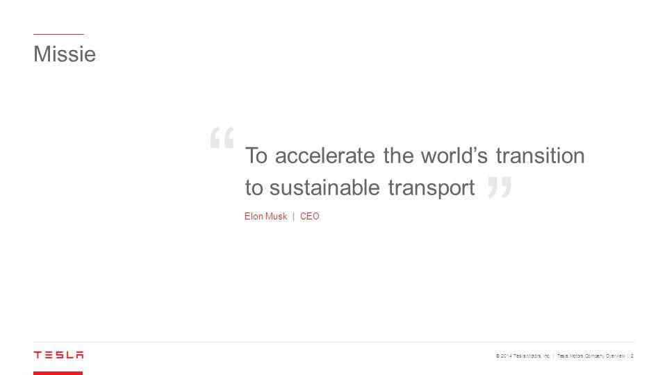© 2014 Tesla Motors, Inc.