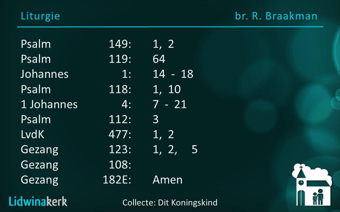Psalm 118: 1, 10 1 Laat ieder 's HEREN goedheid prijzen, zijn liefde duurt in eeuwigheid.