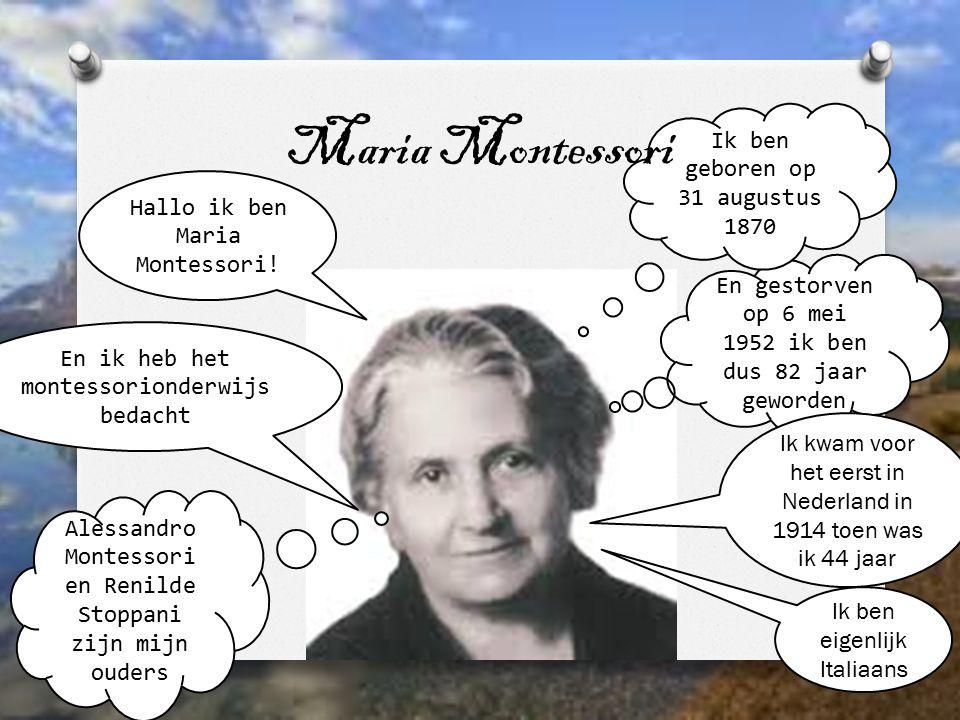 En gestorven op 6 mei 1952 ik ben dus 82 jaar geworden Alessandro Montessori en Renilde Stoppani zijn mijn ouders Ik kwam voor het eerst in Nederland