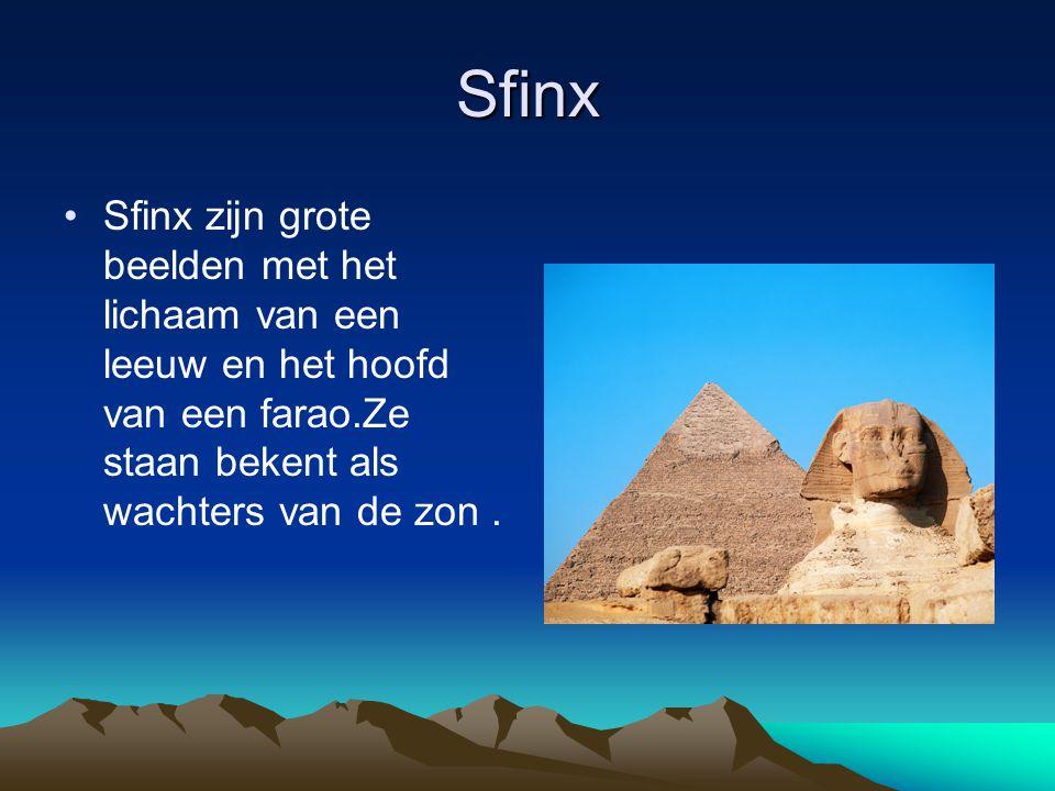 Sfinx Sfinx zijn grote beelden met het lichaam van een leeuw en het hoofd van een farao.Ze staan bekent als wachters van de zon.