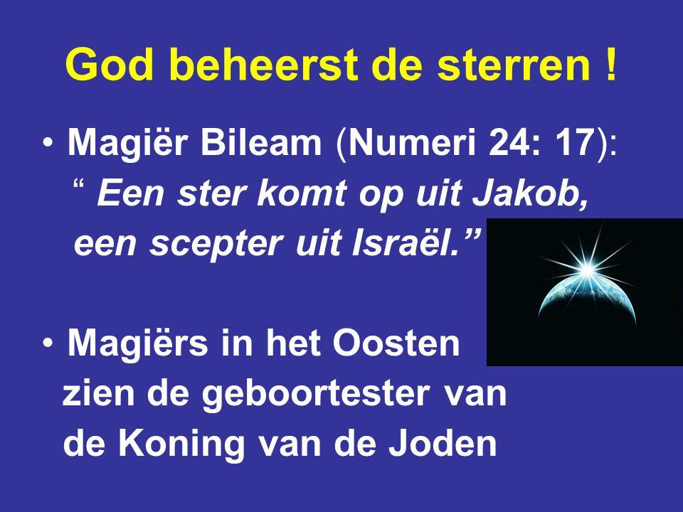 """God beheerst de sterren ! Magiër Bileam (Numeri 24: 17): """" Een ster komt op uit Jakob, een scepter uit Israël."""" Magiërs in het Oosten zien de geboorte"""