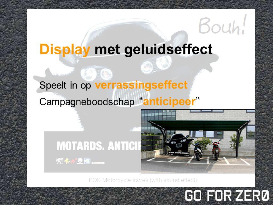 Display met geluidseffect Speelt in op verrassingseffect Campagneboodschap anticipeer