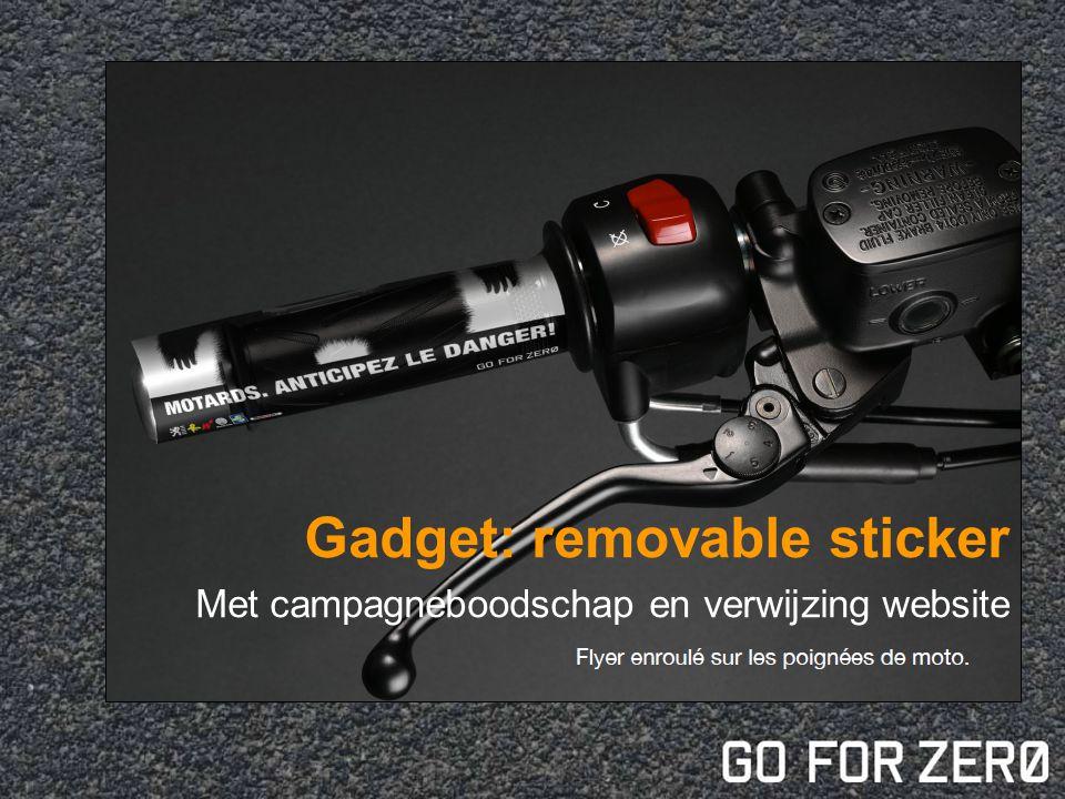 Gadget: removable sticker Met campagneboodschap en verwijzing website