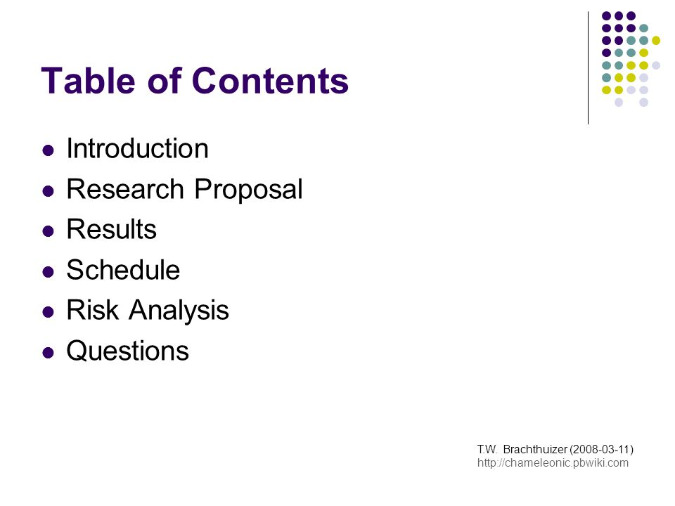 Table of Contents Introduction Research Proposal Results Schedule Risk Analysis Questions T.W.