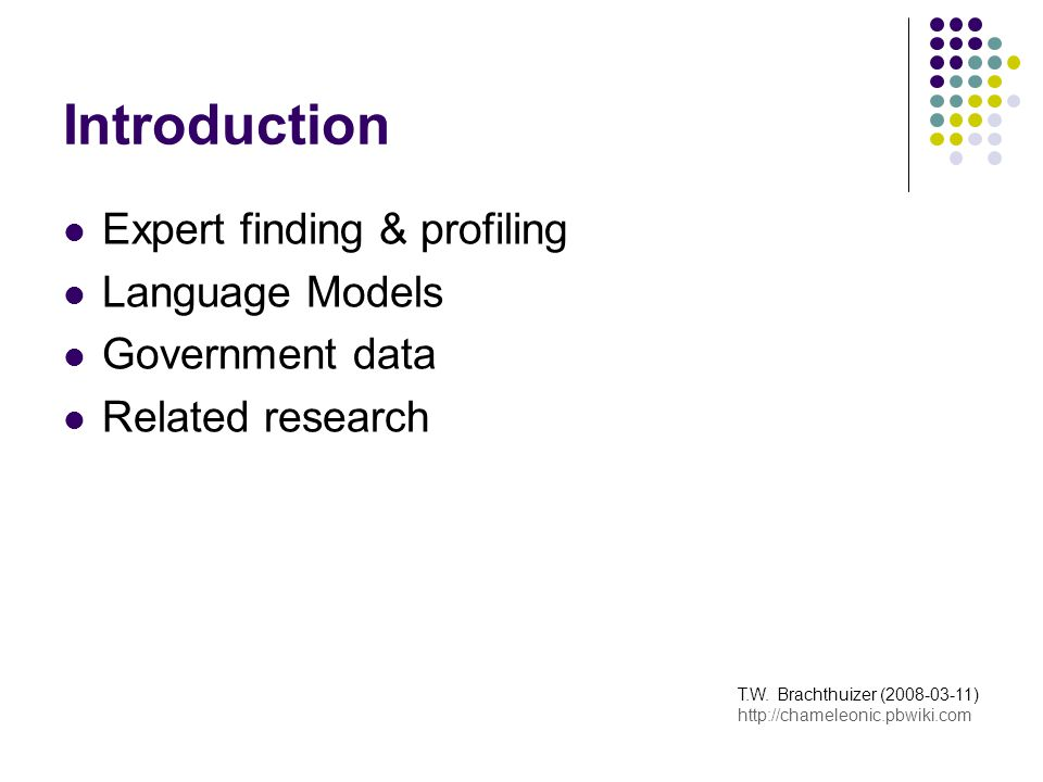 Introduction Expert finding & profiling Language Models Government data Related research T.W.